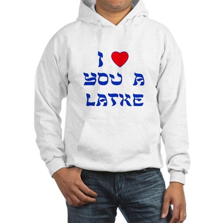 I Love You a Latke Hooded Sweatshirt
