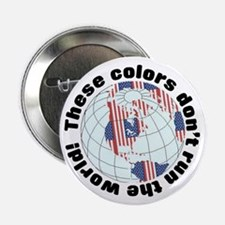 These colors don't run the world Button