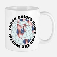 These colors don't run the world Mug