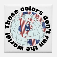 These colors don't run the world Tile Coaster