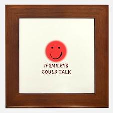 if smileys could talk Framed Tile