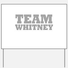 Team Whitney Yard Sign