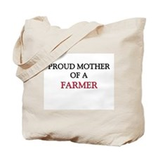 Proud Mother Of A FARMER Tote Bag