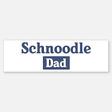 Schnoodle dad Bumper Bumper Bumper Sticker