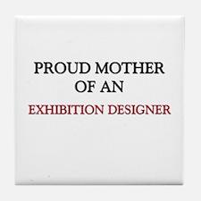 Proud Mother Of An EXHIBITION DESIGNER Tile Coaste