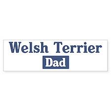 Welsh Terrier dad Bumper Bumper Sticker