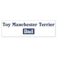 Toy Manchester Terrier dad Bumper Bumper Bumper Sticker