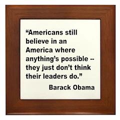 Obama Americans Still Believe Quote Framed Tile