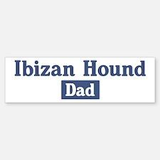 Ibizan Hound dad Bumper Bumper Bumper Sticker