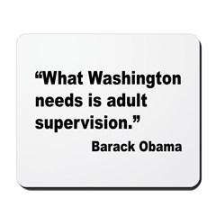 Obama Adult Supervision Quote Mousepad