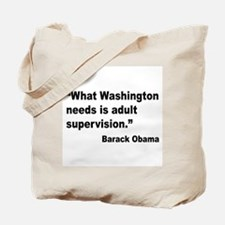 Obama Adult Supervision Quote Tote Bag