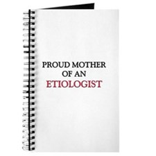 Proud Mother Of An ETIOLOGIST Journal