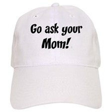 Go Ask Your Mom Baseball Cap
