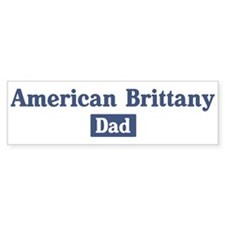 American Brittany dad Bumper Bumper Sticker