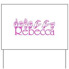 Rebecca Yard Sign