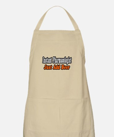 """""""Pharmacologist..Add Beer"""" BBQ Apron"""