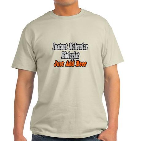 """Molecular Biologist..Beer"" Light T-Shirt"