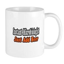 """Microbiologist..Add Beer"" Mug"