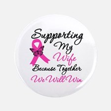 "Breast Cancer Support (Wife) 3.5"" Button"