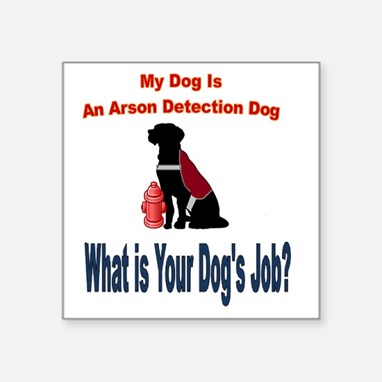 I'm a arson dog Sticker