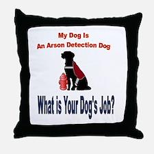 I'm a arson dog Throw Pillow
