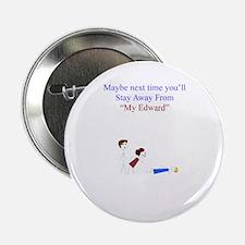 """~My Edward 001 ~ 2.25"""" Button"""