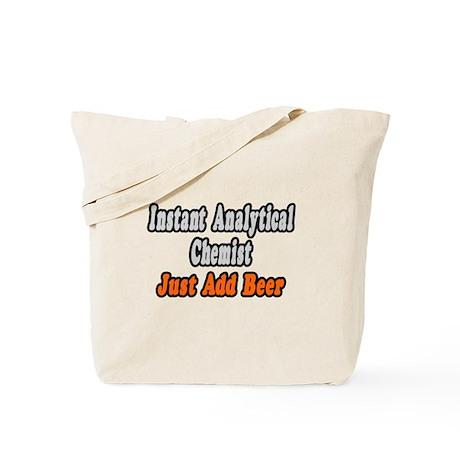 """Analytical Chemist..Add Beer Tote Bag"