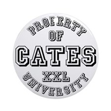 Property of Cates University Ornament (Round)