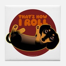 HOW I ROLL Doxie Tile Coaster