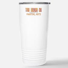 Tae Kwon Do Anything Else Travel Mug