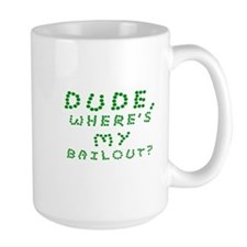 Where Is My Bailout? Mug
