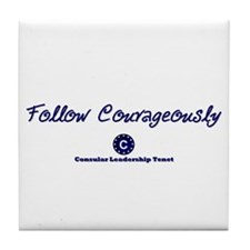 Follow Courageously Tile Coaster