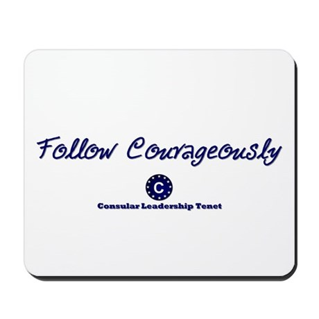 Follow Courageously Mousepad