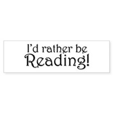 Rather Be Reading Bumper Bumper Sticker