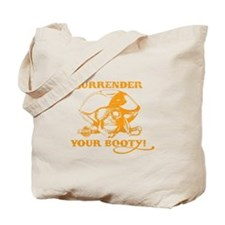 Surrender your booty Tote Bag
