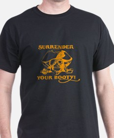 Surrender your booty T-Shirt