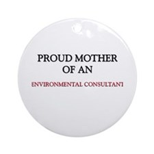 Proud Mother Of An ENVIRONMENTAL CONSULTANT Orname