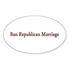 Ban Republican Marriage Oval Decal