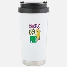 Chicks Dig Me Stainless Steel Travel Mug