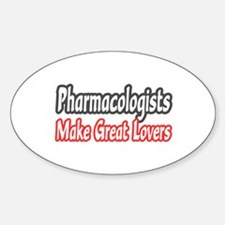 """Pharmacologists..Lovers"" Oval Decal"