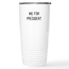 Me for president Travel Mug