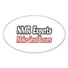 """NMR Experts..Great Lovers"" Oval Decal"