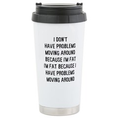 I don't have problems... Travel Mug