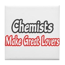 """Chemists Make Great Lovers"" Tile Coaster"