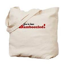 You've Been Bamboozled Tote Bag