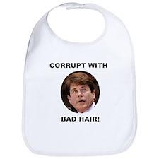 Blagojevich Corrupt / Bad Hair Bib