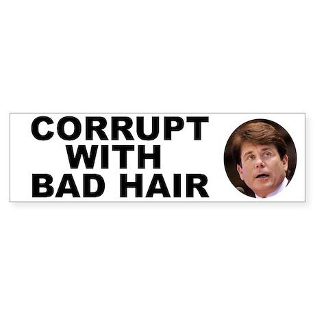 Blagojevich Corrupt / Bad Hair Sticker (Bumper 10