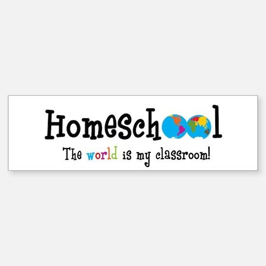 Homeschool...the World is my Bumper Bumper Bumper Sticker