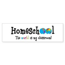 Homeschool...the World is my Bumper Bumper Sticker