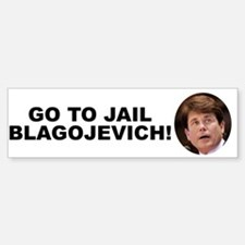 Go To Jail Blagojevich Bumper Bumper Bumper Sticker
